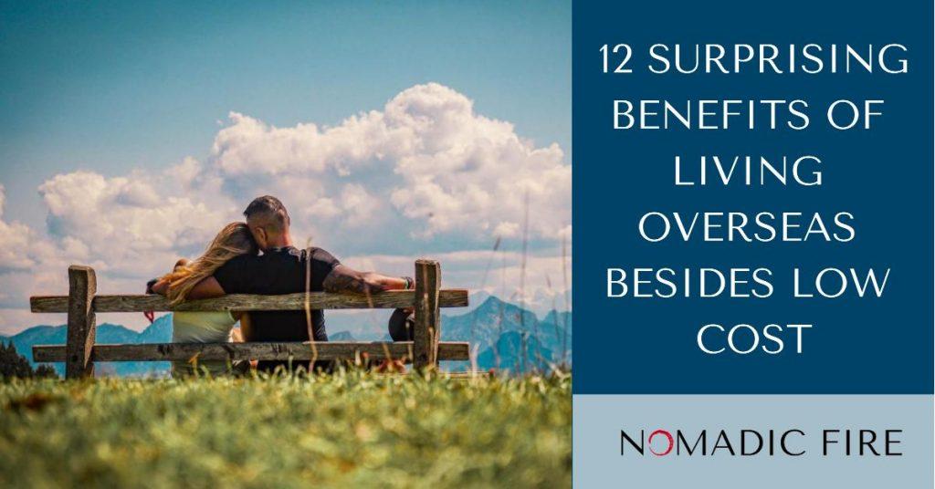 Nomadic FIRE Benefits of Living Overseas
